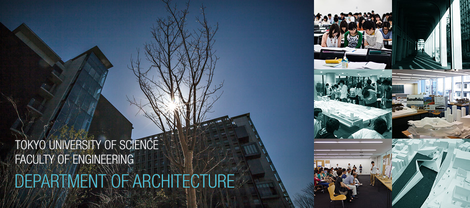 TOKYO UNIVERSITY OF SCIENCE FACULTY OF ENGIGNEERING  DEPARTMENT OF ARCHITECTURE